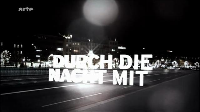 Au cœur de la nuit (Durch die Nacht mit…)